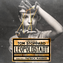 Pre-public booking for the new Tom Stoppard play, Leopoldstadt, directed by Patrick Marber