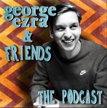 george ezra and friends podcast series