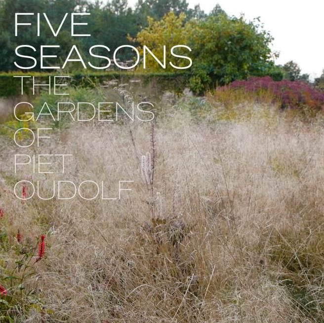 Five Seasons The Gardens Of Piet Oudolf A Little Bird