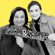 Sali Hughes and India Knight's Radio Show